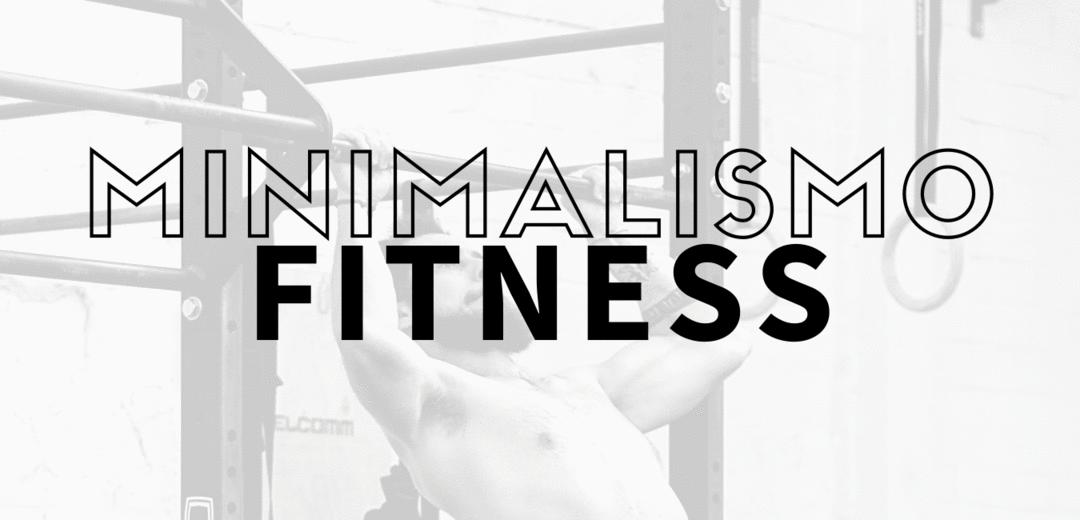Você já ouviu falar no Método KISS ou Minimalismo Fitness?