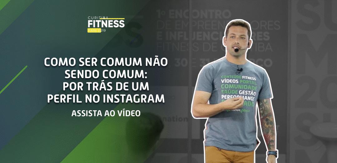 Curitiba Fitness Fair: Como ser comum não sendo comum
