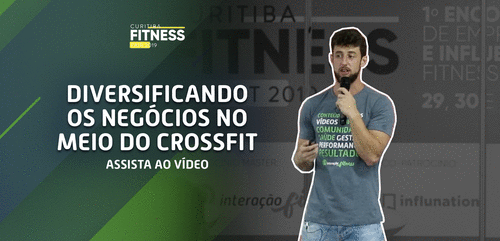 Curitiba Fitness Fair: Diversificando negócios no CrossFit