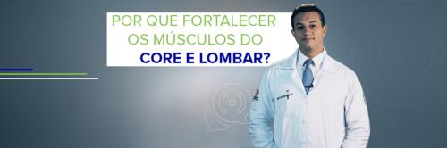 VÍDEO | Por que fortalecer os músculos do Core e Lombar?